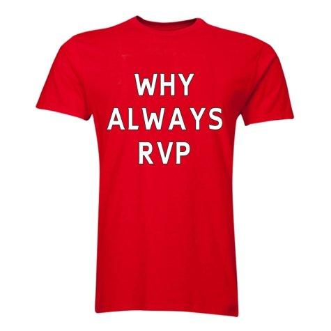 Robin van Persie Why Always RVP T-Shirt (Red)