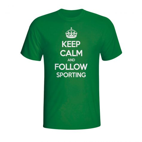 Keep Calm And Follow Sporting Lisbon T-shirt (green)