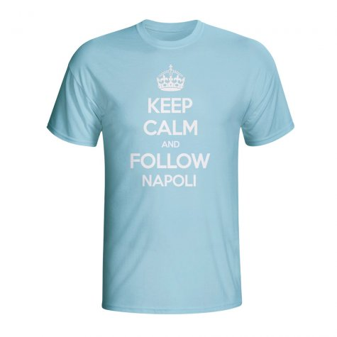 Keep Calm And Follow Napoli T-shirt (sky Blue)